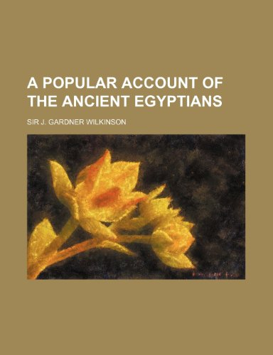 9781152566569: A Popular Account of the Ancient Egyptians