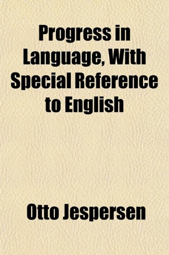 9781152570009: Progress in Language, With Special Reference to English