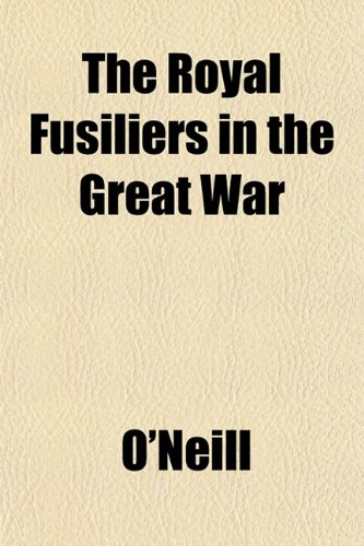 The Royal Fusiliers in the Great War: O'Neill