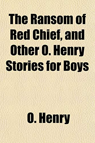 9781152592179: The Ransom of Red Chief, and Other O. Henry Stories for Boys