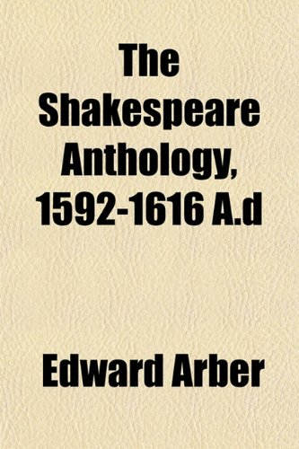 9781152603417: The Shakespeare Anthology, 1592-1616 A.D