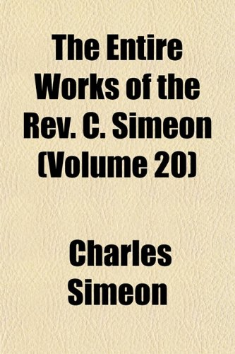 9781152604995: The Entire Works of the Rev. C. Simeon (Volume 20)
