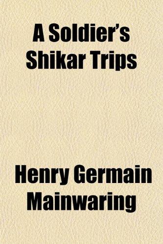 9781152612174: A Soldier's Shikar Trips