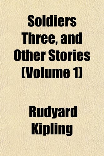 9781152612259: Soldiers Three, and Other Stories (Volume 1)