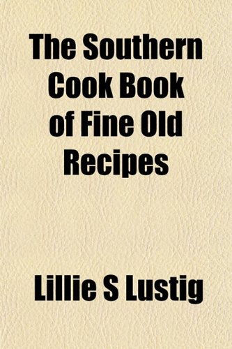 9781152615519: The Southern Cook Book of Fine Old Recipes
