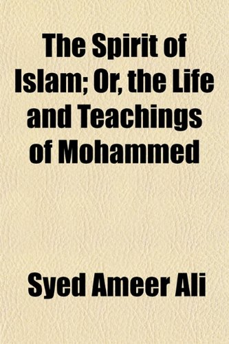 9781152617537: The Spirit of Islam; Or, the Life and Teachings of Mohammed