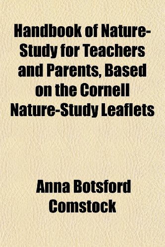 9781152623170: Handbook of Nature-Study for Teachers and Parents, Based on the Cornell Nature-Study Leaflets