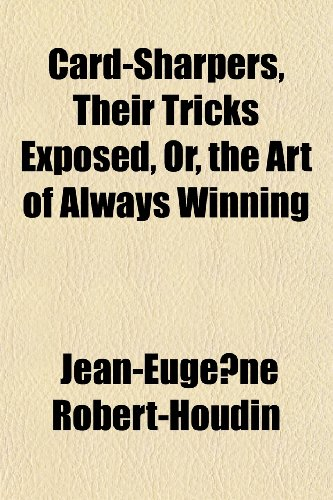 9781152623217: Card-Sharpers, Their Tricks Exposed, Or, the Art of Always Winning