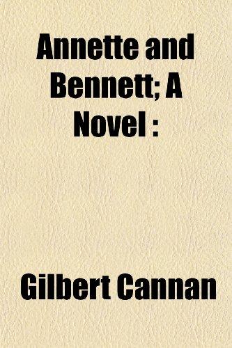 9781152625563: Annette and Bennett; A Novel