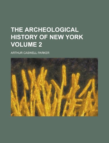 9781152625747: The Archeological History of New York (Volume 2)