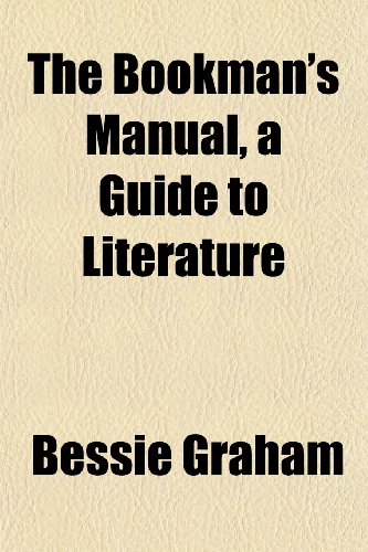 9781152627765: The Bookman's Manual, a Guide to Literature