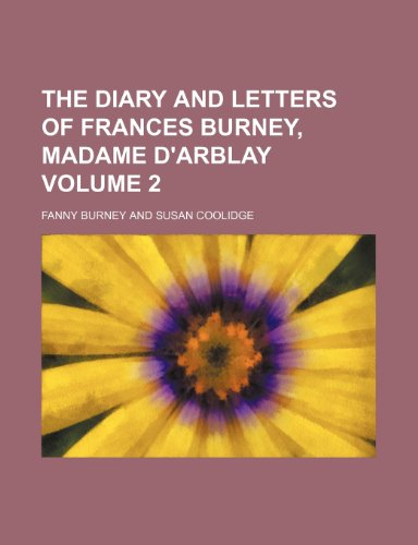 The diary and letters of Frances Burney, Madame d'Arblay Volume 2 (9781152637597) by Fanny Burney