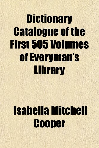 9781152638433: Dictionary Catalogue of the First 505 Volumes of Everyman's Library