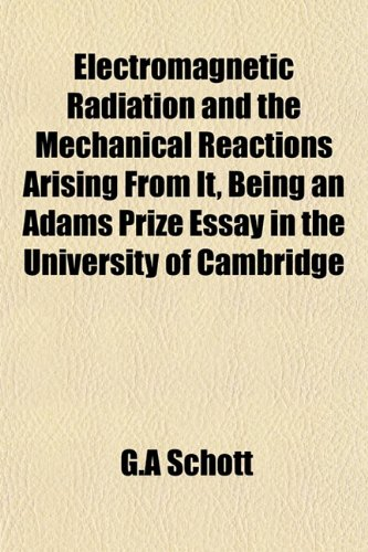 electromagnetic radiation and the mechanical  9781152644328 electromagnetic radiation and the mechanical reactions arising from it being an adams prize