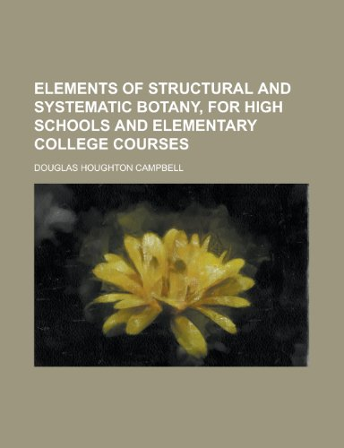 9781152648036: Elements of Structural and Systematic Botany, for High Schools and Elementary College Courses