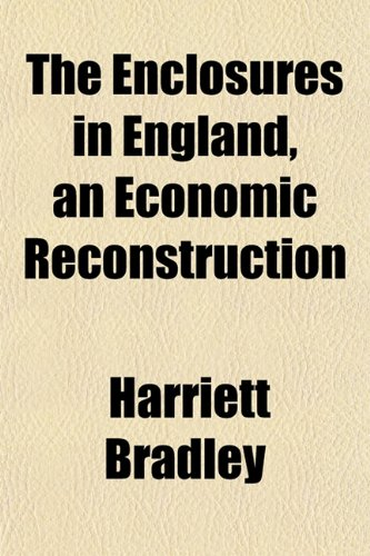 9781152648999: The Enclosures in England, an Economic Reconstruction
