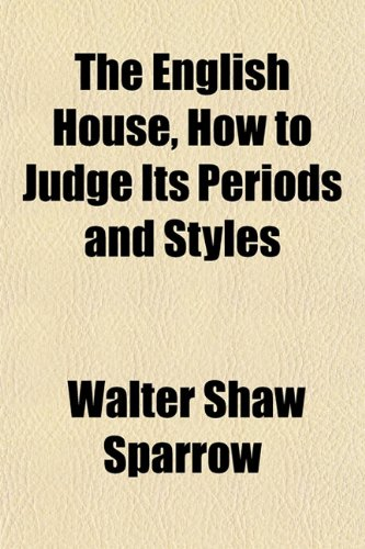 9781152651357: The English House, How to Judge Its Periods and Styles
