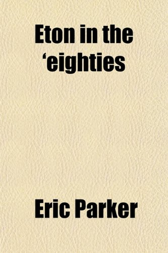 Eton in the 'Eighties (9781152654600) by Eric Parker