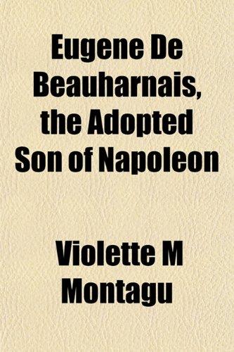 9781152655119: Eugène De Beauharnais, the Adopted Son of Napoleon