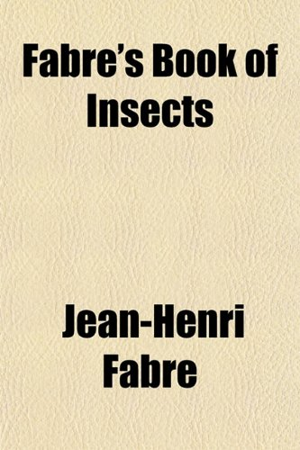 Fabre's Book of Insects: Jean-Henri Fabre