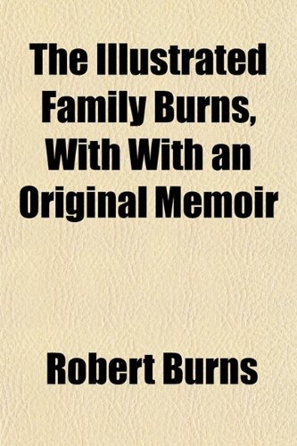 9781152659315: The Illustrated Family Burns, With With an Original Memoir