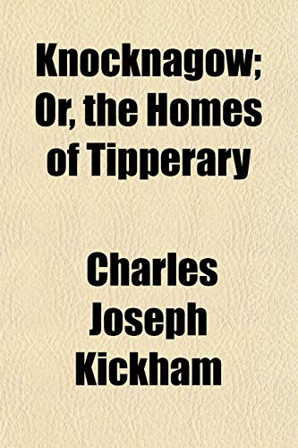 9781152664043: Knocknagow; Or, the Homes of Tipperary