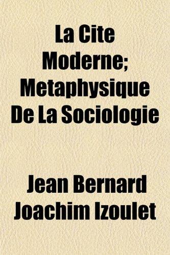 9781152665590: La Cite Moderne; Metaphysique de La Sociologie