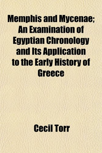 9781152669581: Memphis and Mycenae; An Examination of Egyptian Chronology and Its Application to the Early History of Greece