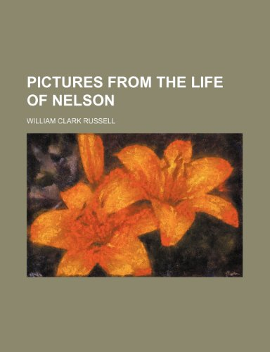 9781152687356: Pictures from the life of Nelson