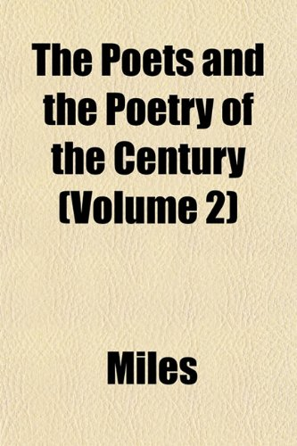 The Poets and the Poetry of the Century (Volume 2) (1152688553) by Miles