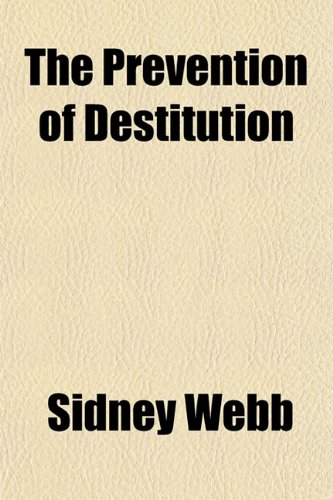 9781152692930: The Prevention of Destitution