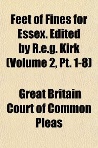 9781152697386: Feet of Fines for Essex. Edited by R.E.G. Kirk (Volume 2, PT. 1-8)