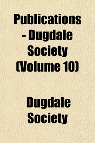 Publications - Dugdale Society Volume 10: Dugdale Society