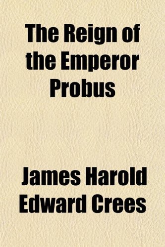 9781152701144: The Reign of the Emperor Probus