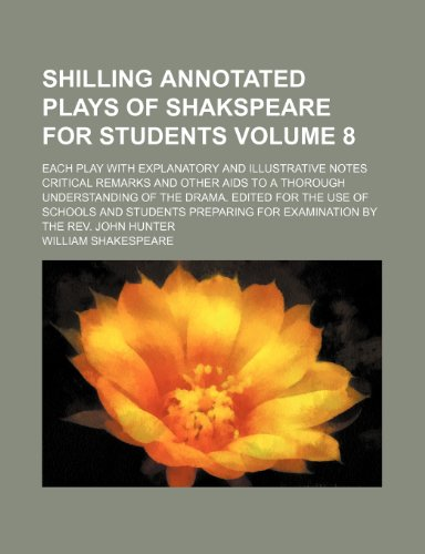 9781152715325: shilling annotated plays of shakspeare for students; each play with explanatory and illustrative notes critical remarks and other aids to a thorough u