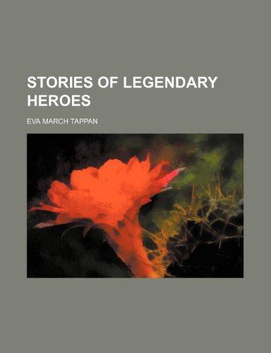 9781152733732: Stories of legendary heroes