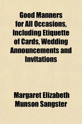 9781152738379: Good Manners for All Occasions, Including Etiquette of Cards, Wedding Announcements and Invitations