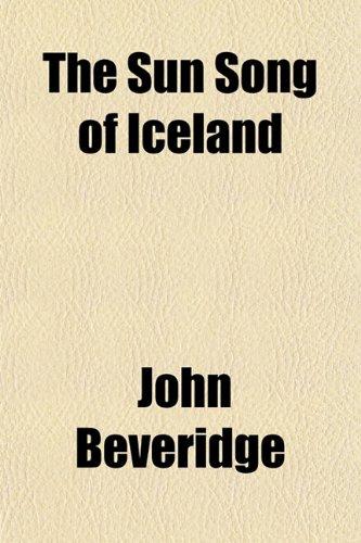 The Sun Song of Iceland: Beveridge, John