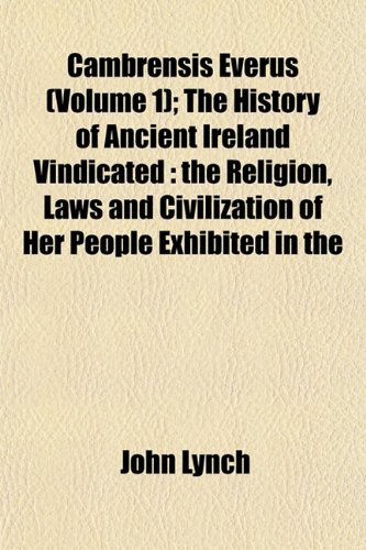 Cambrensis Everus (Volume 1); The History of: Lynch, John, Governor