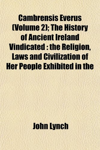 Cambrensis Everus (Volume 2); The History of: Lynch, John, Governor