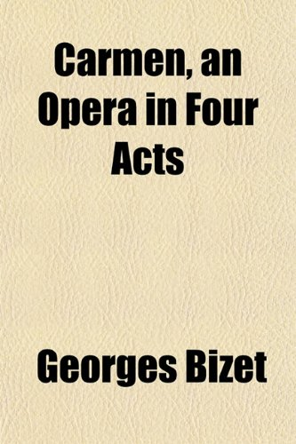 9781152750715: Carmen, an Opera in Four Acts