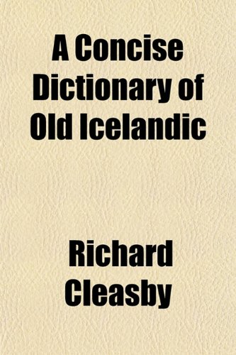9781152752948: A Concise Dictionary of Old Icelandic