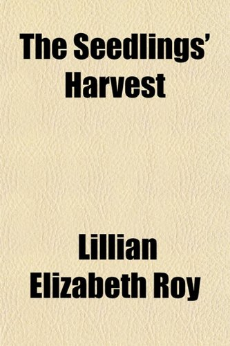 The Seedlings' Harvest (1152774808) by Lillian Elizabeth Roy