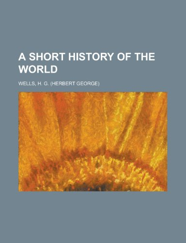 9781152775930: A Short History of the World