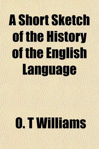 9781152775992: A Short Sketch of the History of the English Language