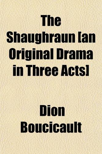 9781152776418: The Shaughraun [an Original Drama in Three Acts]