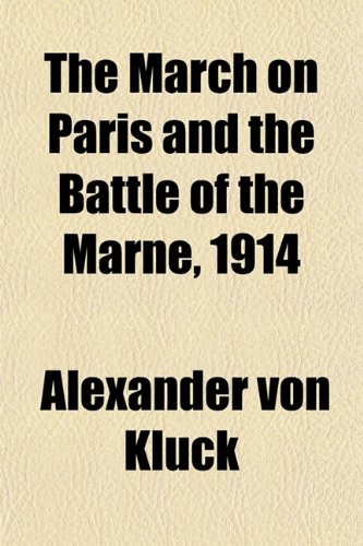 9781152784505: The March on Paris and the Battle of the Marne, 1914
