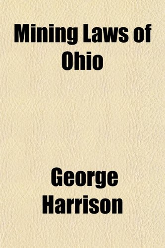 Mining Laws of Ohio (1152787365) by George Harrison