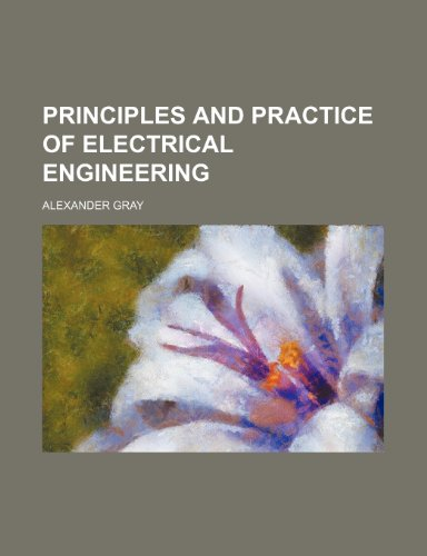 9781152791985: Principles and practice of electrical engineering