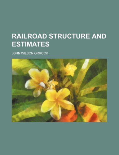 9781152793347: Railroad structure and estimates